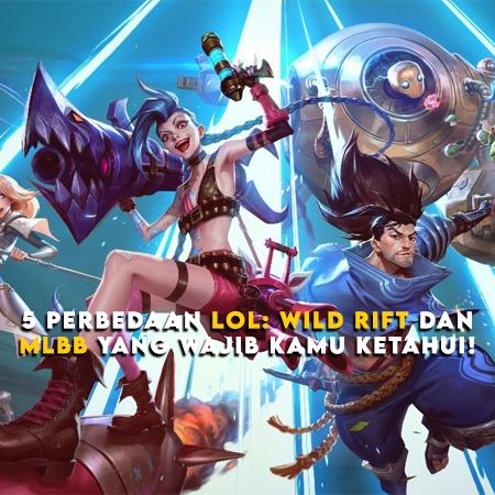 5 Perbedaan LoL: Wild Rift dan Mobile Legends yang Wajib Kamu Ketahui!