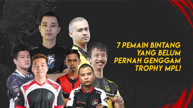 7 Pemain Bintang yang Belum Pernah Genggam Trophy MPL
