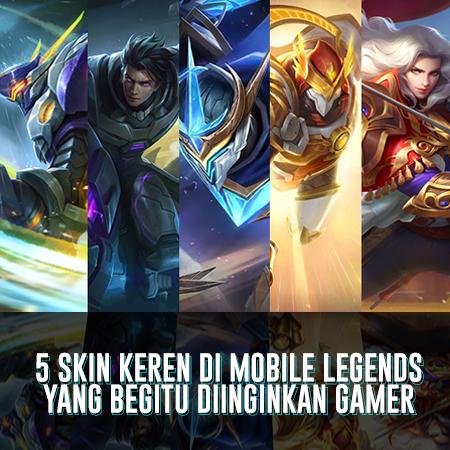 5 Skin Keren di Mobile Legends yang Begitu Diinginkan Gamer!