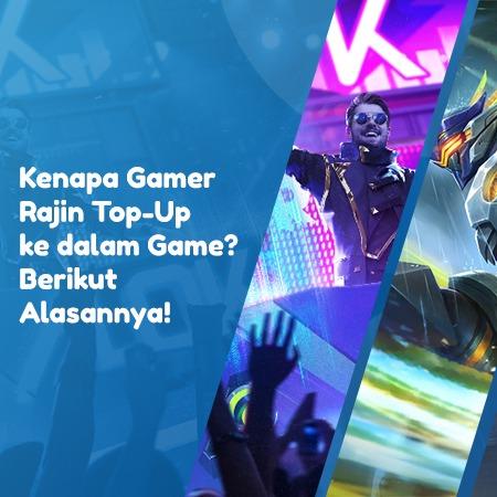 Kenapa Gamer Rajin Top-Up ke Dalam Game? Berikut Alasannya!