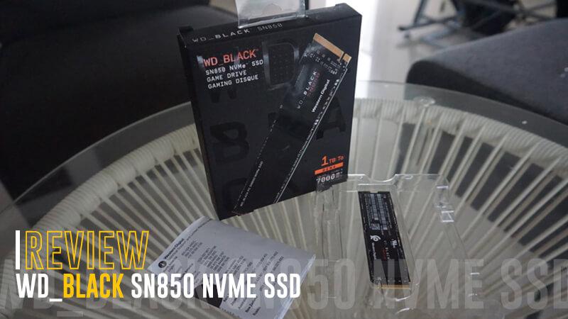 [Review] WD_BLACK SN850 NVMe SSD, Si Kecil Super Kencang!