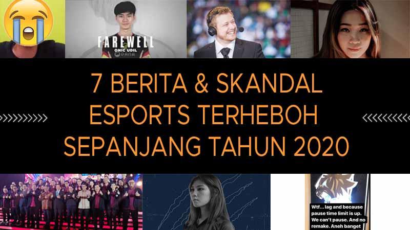 7 Berita dan Skandal Esports Terheboh Sepanjang Tahun 2020