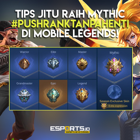 Tips Jitu Raih Mythic #PushRankTanpaHenti di Mobile Legends!