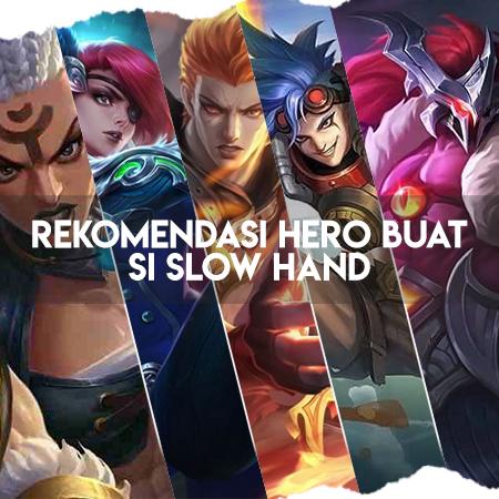 Rekomendasi 5 Hero Mobile Legends untuk Pemain Slow Hand