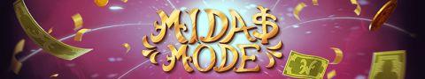 Midas Mode