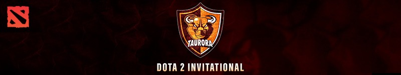 Taurora Dota 2 Invitational #1